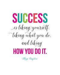 Liking Yourself Quotes Best Of Maya Angelou Elephants Success Is Liking Yourself Liking What