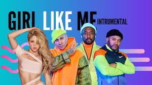 Black Eyed Peas, Shakira - GIRL LIKE ME (Official Instrumental) - YouTube