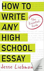 write an essay on school how to write any high school essay the essential guide