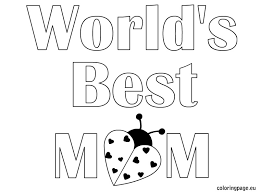 Small Picture Worlds Best Mom coloring page Mothers Day Pinterest Bible