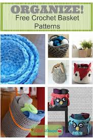 Free Crochet Basket Patterns Classy Organize With Crochet Baskets Free Patterns Stitch And Unwind
