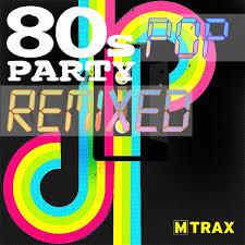80s Pop Charts 80s Pop Party Remixed