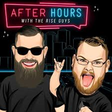 The Rise Guys After Hours Podcast