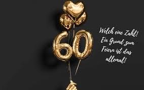 Einladungstexte 60 geburtstag bei chefkoch.de. Spruche Zum 60 Geburtstag 49 Herzlich Originell Lustig