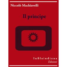 Niccolò Machiavelli - Il principe