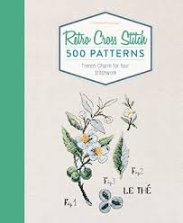French Cross Stitch Charts Retro Cross Stitch 500 Patterns French Charm For Your