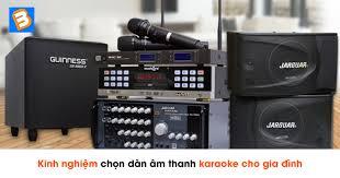 Kinh nghiệm chọn dàn âm thanh karaoke cho gia đình