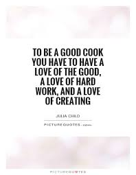 Chef Quotes Best Empowerment Quotes For Chefs Google Search Inspirational Foodie