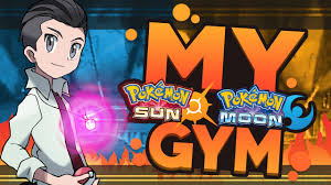Pokemon Sun and Moon: My Pokemon Gym - YouTube