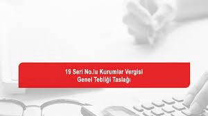 19 Seri No.lu Kurumlar Vergisi Genel Tebliği Taslağı - Nevşehir Serbest  Muhasebeci Mali Müşavirler Odası