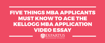 kellogg mba application video essay