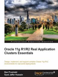 Oracle 11g R1/R2 Real Application Clusters Essentials by Ben ...
