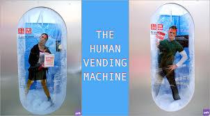 Human Vending Machine Cost Gorgeous The Human Vending Machine WGSN Insider