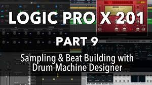 Drum Machine Designer Logic Pro X Download Logic Pro X 201 09 Sampling Beat Building With Drum Machine Designer