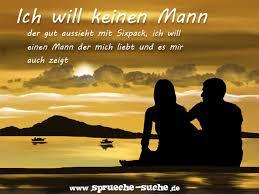 Sprueche Liebe Und Beziehung Ich Will Keinen Mann Der Gut Aussieht