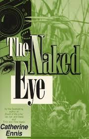 The Naked Eye Ennis Catherine 9781562802103 Amazon Com Books