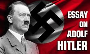 information for writing essay on adolf hitler every pupil student every mother and father every worker should know the history of the world war ii that is our history and it is a shame not to know