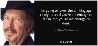 Kinky To I'm Lower Quote Eighteen Drinking Going The Friedman If Age