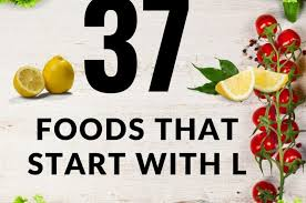 37 foods that start with l