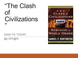 the clash of civilizations rdquo book review ppt video online ldquothe clash of civilizations rdquo 2006 to today 1
