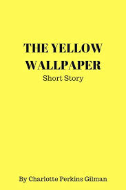 The Yellow Wallpaper By Charlotte Perkins Gilman Illustrated