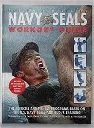 united states navy seals workout guide u s n ret dennis c chalker kevin dockery 9781568659367 books