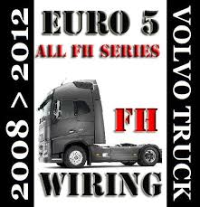 volvo truck fh series euro 5 wiring diagram service ma volvo truck fh series euro 5 wiring diagram service manual 2008 to 2012