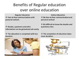 online education vs regular education 9 benefits of regular education over online