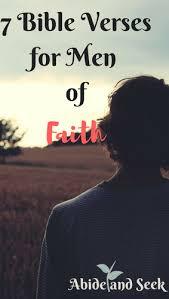 40 Bible Verses For Men Of Faith Abide And Seek Impressive Verses