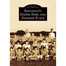 Savannah's Daffin Park And Parkside Place - (Images Of America) By Polly  Powers Stramm (Paperback) : Target