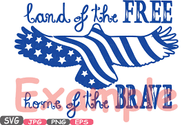 Some of them are transparent (.png). Land Of The Free Home Of The Brave Quote Silhouette Svg Independence Memorial American Flag Svg Eagle Flag Eagles Clipart 4th Of July 483s By Hamhamart Thehungryjpeg Com