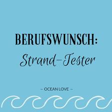 Berufswunsch Strand Tester Sprüche Zitate Schöne Lustig