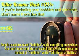 killer resume hacks killer resume hack 034 if you re including your hobbies and interests