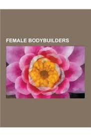 Buy Female Bodybuilders: Female Bodybuilding, Christie Wolf, Melissa  Coates, Jennifer Thomas, IVIL Raudonien, Cory Everson, Shelley Beattie, Ka  book , 9781230479286 - Bookswagon.com