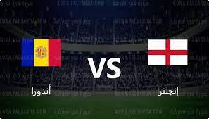 نتيجة مباراة إنجلترا وأندورا اليوم في التصفيات المؤهله لكاس العالم - كورة  في العارضة
