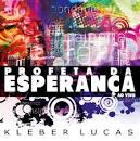 Profeta Da Esperança Ao Vivo album by Kleber Lucas