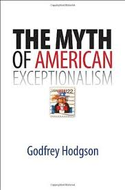 the myth of american exceptionalism by godfrey hodgson 5913399