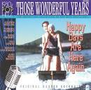 Those Wonderful Years: Happy Days Are Here Again