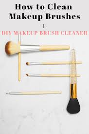how to clean your makeup brushes at home with two simple ings diy makeup brush cleaner beauty beautytips diy makeuptips makeupbrushes