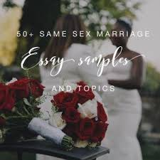 same sex marriage essay topics example papers  same sex marriage essay topics
