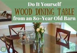 diy wood dining tables. diy wood dining table from 80-year old barn diy tables