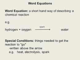 word equations word equation a short hand way of describing a chemical reaction e g