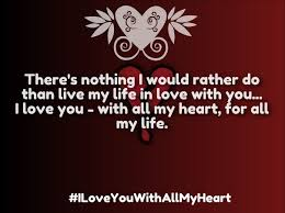 I Love You With All My Heart Quotes Gorgeous ILoveYouwithallMyHeartQuotesjpg Heart Pinterest Heart