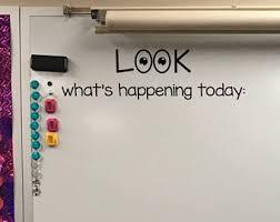 classroom whiteboard. classroom whiteboard look what\u0027s happening today vinyl