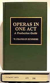 Operas in One Act: A Production Guide by Summers, W. Franklin - Amazon.ae