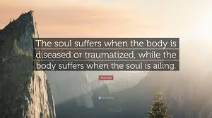 Aristotle Quote The Soul Suffers When The Body Is Diseased Or