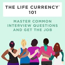 the life currency master common interview questions and get the life currency 101 master common interview questions and get the job