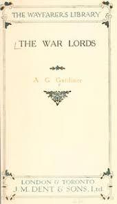 a g gardiner open library the war lords by a g gardiner
