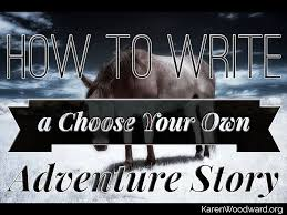Choose Your Own Adventure Story Template Karen Woodward How To Write A Choose Your Own Adventure Story