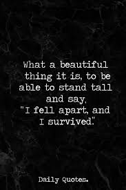 Tall And Beautiful Quotes Best Of What A Beautiful Thing It Is To Be Able To Stand Tall And Say I